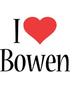 I love Bowen